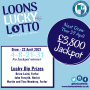 Loons Lucky Lotto - Thursday 22 April 2021