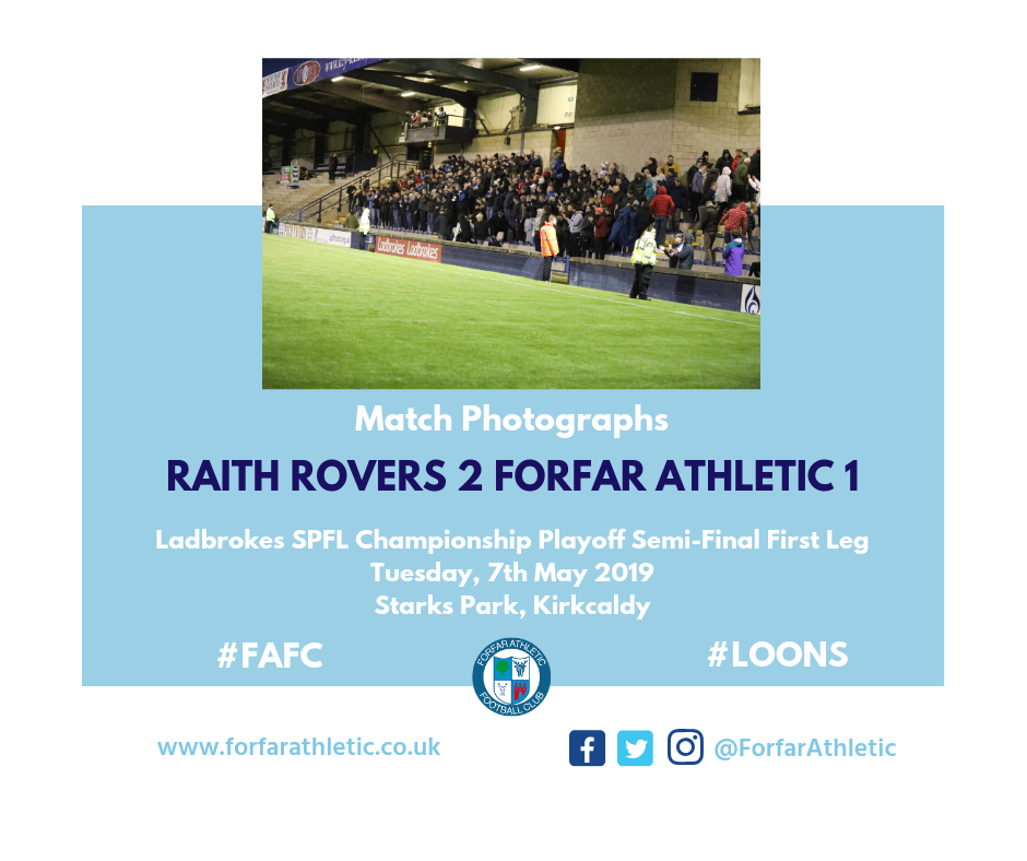 2019 05 07 Raith Rovers 2 Forfar Athletic 1